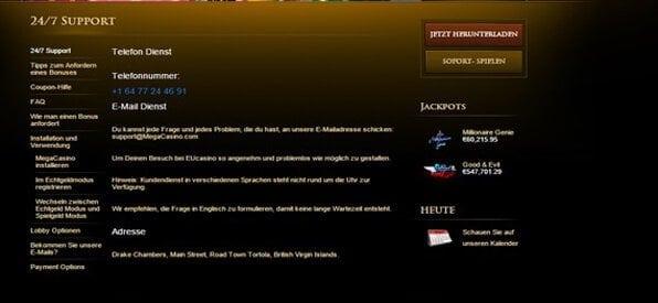 Das Mega Casino bietet leider nur Email-Support sowie eine amerikanische Hotline.